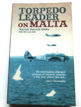 TORPEDO LEADER ON MALTA An Adrenaline-Charged Account Of.. (Gibbs 2004)